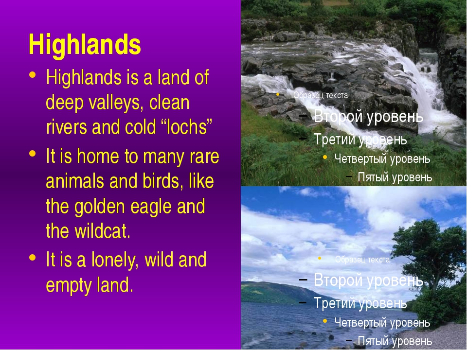 "Highlands Highlands is a land of deep valleys, clean rivers and cold ""lochs""..."