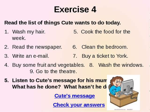 Exercise 4 Read the list of things Cute wants to do today. Wash my hair. 5. C...