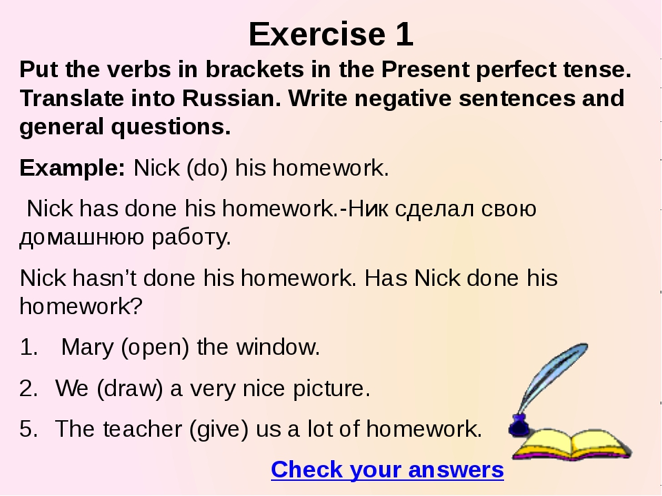 Exercise 1 Put the verbs in brackets in the Present perfect tense. Translate...