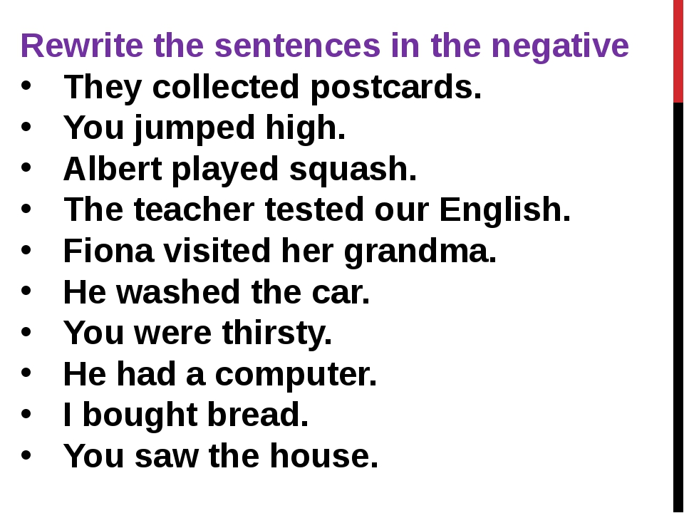 Rewrite the sentences in the negative They collected postcards. You jumped hi...