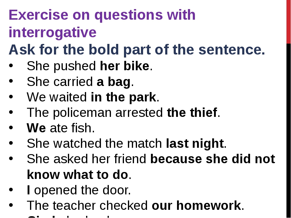Exercise on questions with interrogative Ask for the bold part of the sentenc...