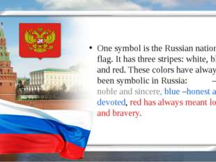 One symbol is the Russian national flag. It has three stripes: white, blue an