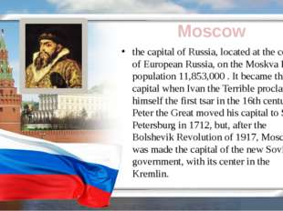 Moscow the capital of Russia, located at the center of European Russia, on t