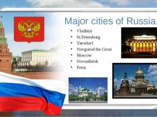 Major cities of Russia. Vladimir St.Petersburg Yaroslavl Novgorod the Great M