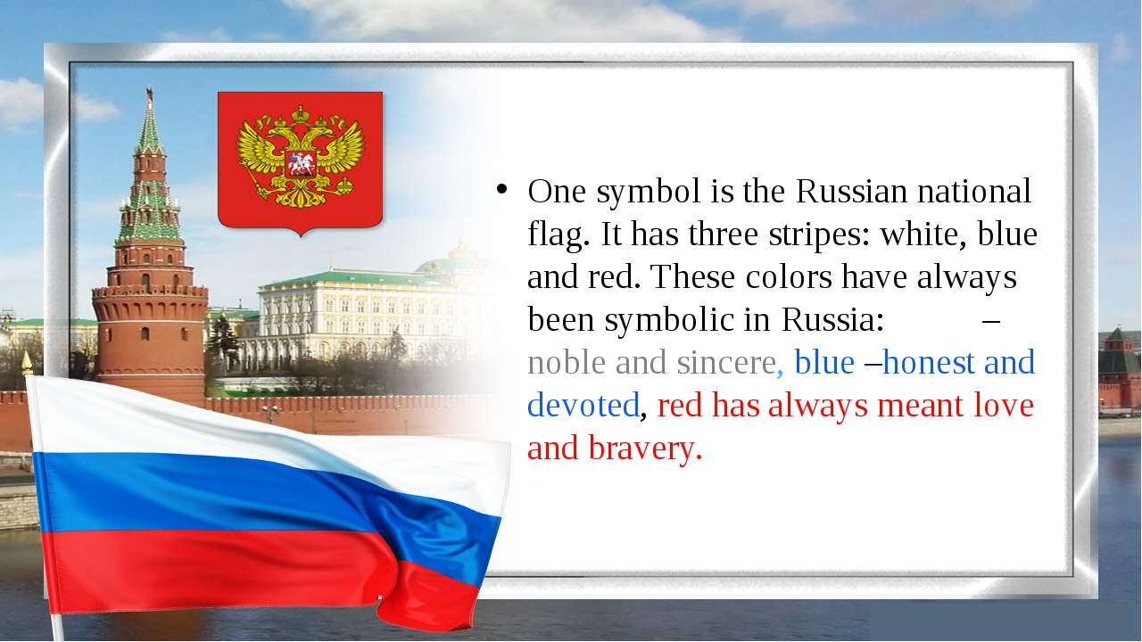 One symbol is the Russian national flag. It has three stripes: white, blue an...