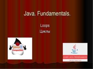 Java. Fundamentals. Loops Циклы