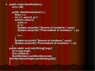 public class SumNumbers { int n=100; public SumNumbers(int n) { this.n = n; i