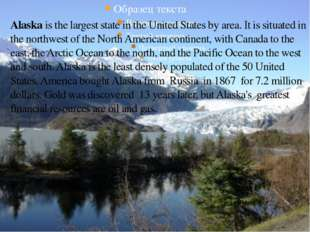 Alaska is the largest state in the United States by area. It is situated in t