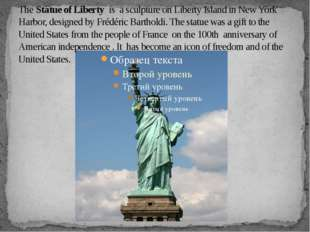 The Statue of Liberty is a sculpture on Liberty Island in New York Harbor, de
