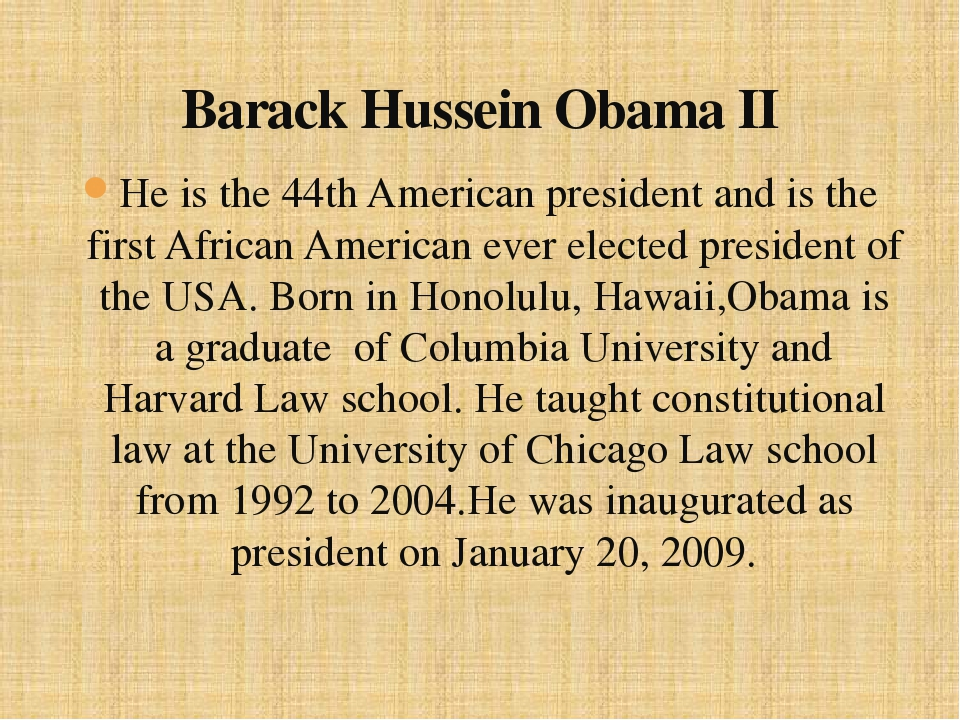 He is the 44th American president and is the first African American ever elec...