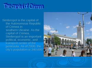 Simferopol is the capital of the Autonomous Republic of Crimea in southern Uk
