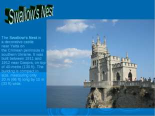 The Swallow's Nest is a decorative castle near Yalta on the Crimean peninsul