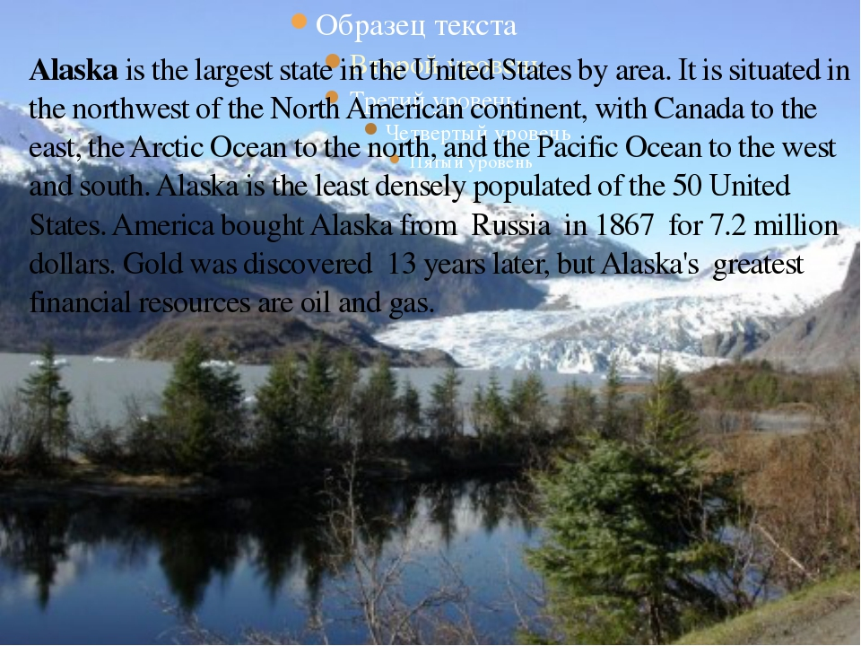 Alaska is the largest state in the United States by area. It is situated in t...