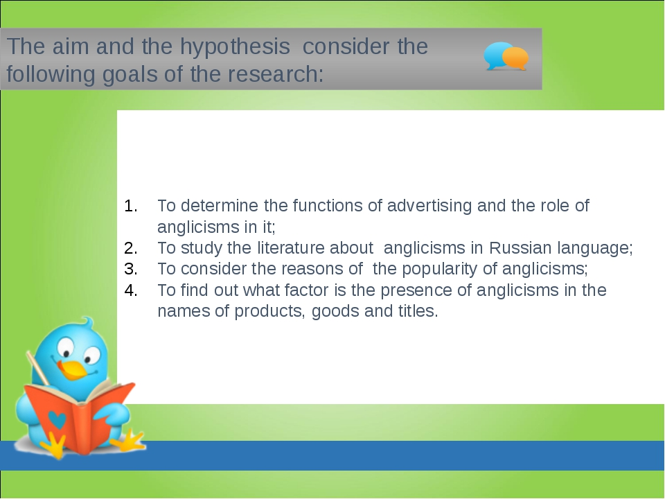 To determine the functions of advertising and the role of anglicisms in it; T...