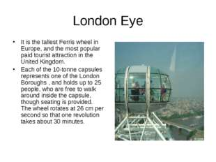 London Eye It is the tallest Ferris wheel in Europe, and the most popular pai