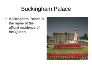 Buckingham Palace Buckingham Palace is the name of the official residence of