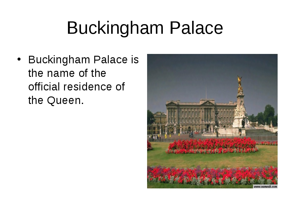 Buckingham Palace Buckingham Palace is the name of the official residence of...