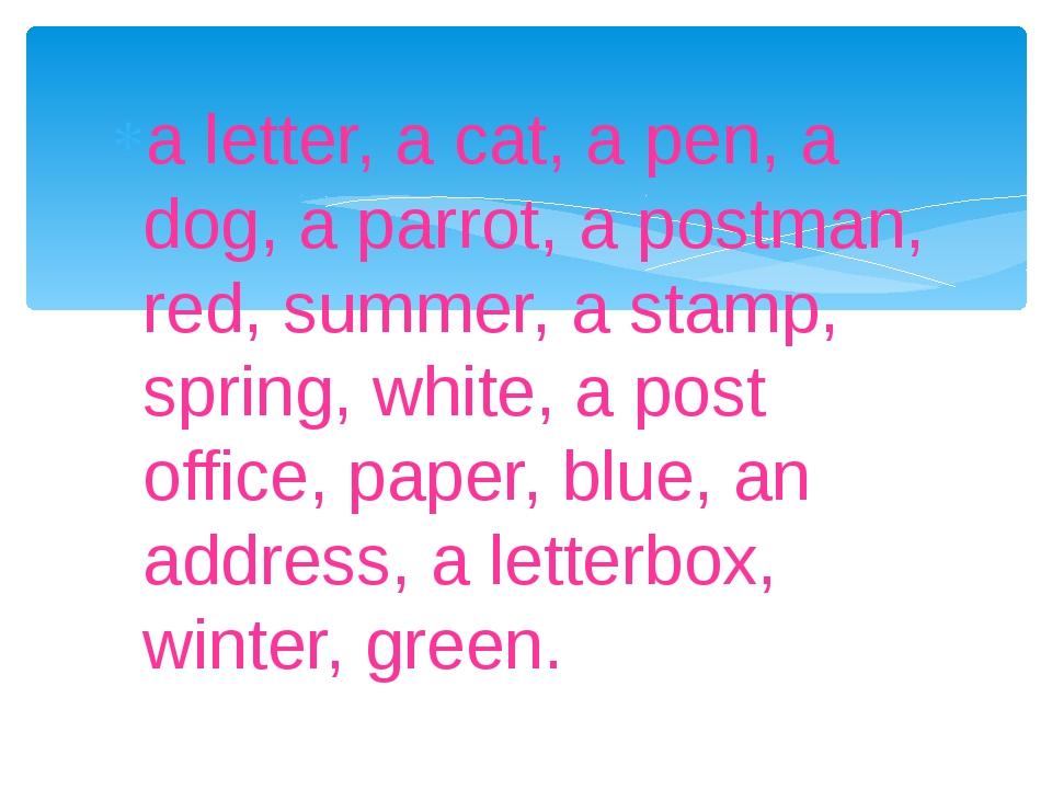 a letter, a cat, a pen, a dog, a parrot, a postman, red, summer, a stamp, spr...