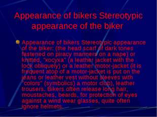 Appearance of bikers Stereotypic appearance of the biker Appearance of bikers