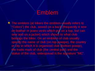 """Emblem The emblem (at bikers the emblem usually refers to """"Colors"""") the club,"""