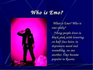 Who is Emo? What is Emo? Who is emo really? Young people dress in black-pink