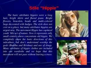 "Stile ""Hippie"" The basic attributes hippies were a long hair, bright shirts a"