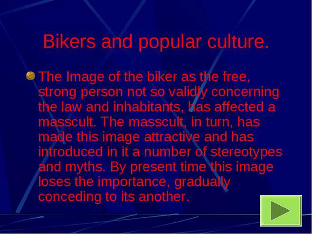 Bikers and popular culture. The Image of the biker as the free, strong person...