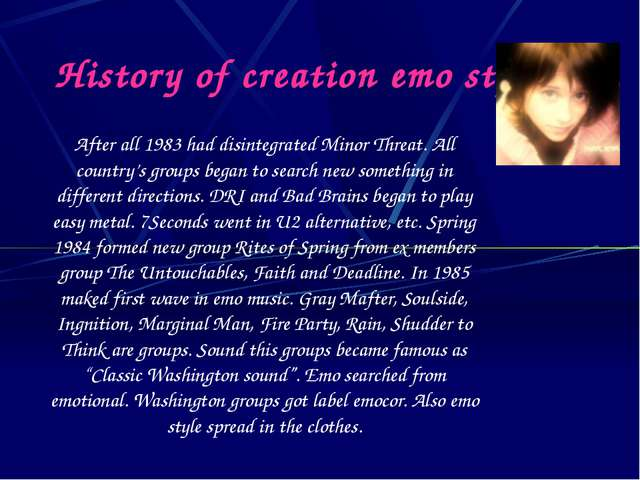 History of creation emo style After all 1983 had disintegrated Minor Threat....