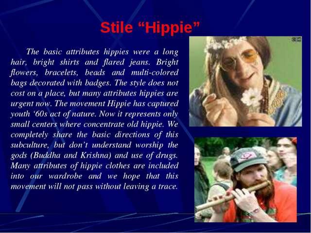 "Stile ""Hippie"" The basic attributes hippies were a long hair, bright shirts a..."