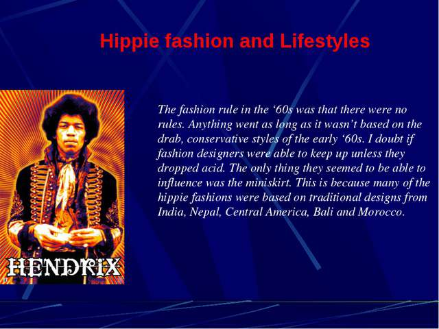Hippie fashion and Lifestyles The fashion rule in the '60s was that there wer...