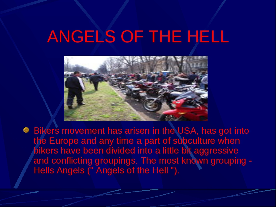 ANGELS OF THE HELL Bikers movement has arisen in the USA, has got into the Eu...