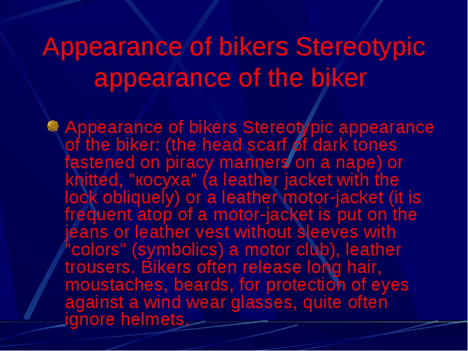 Appearance of bikers Stereotypic appearance of the biker Appearance of bikers...