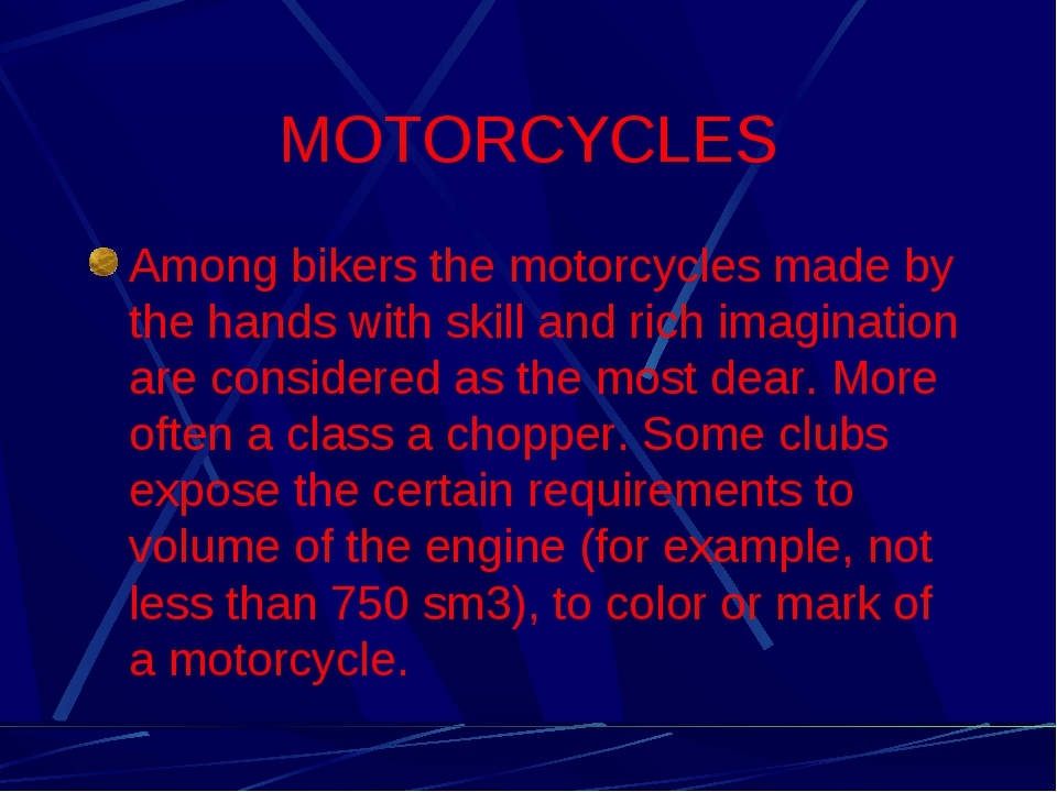 MOTORCYCLES Among bikers the motorcycles made by the hands with skill and ric...