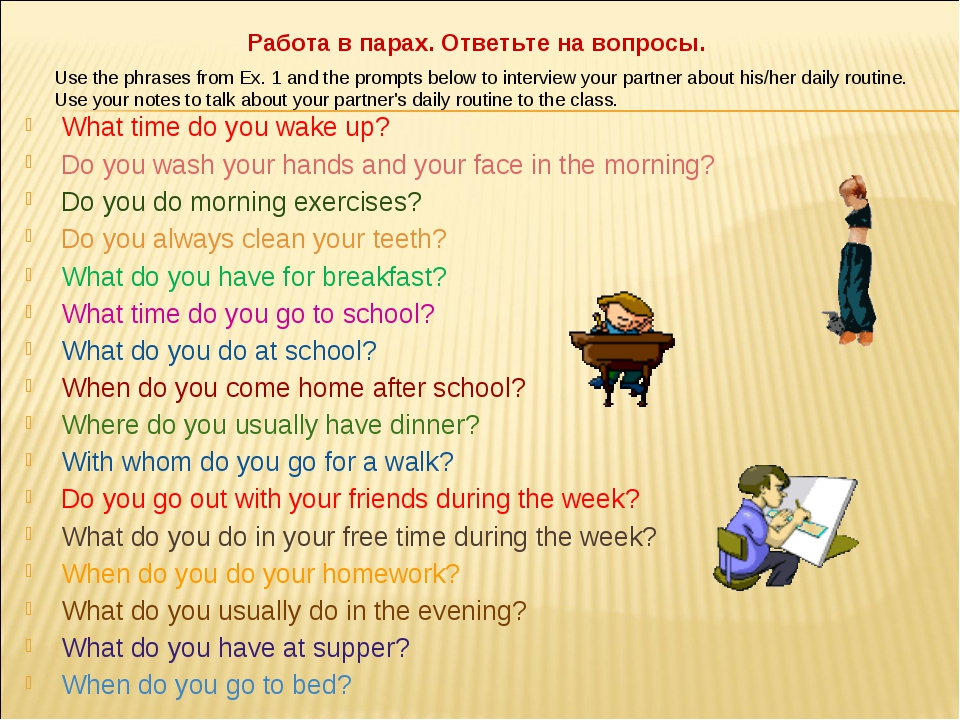 What time do you wake up? Do you wash your hands and your face in the morning...