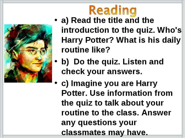 a) Read the title and the introduction to the quiz. Who's Harry Potter? What...