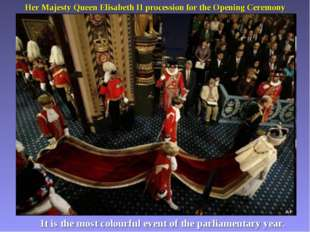 Her Majesty Queen Elisabeth II procession for the Opening Ceremony It is the