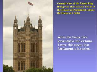 General view of the Union Flag flying over the Victoria Tower of the Houses o