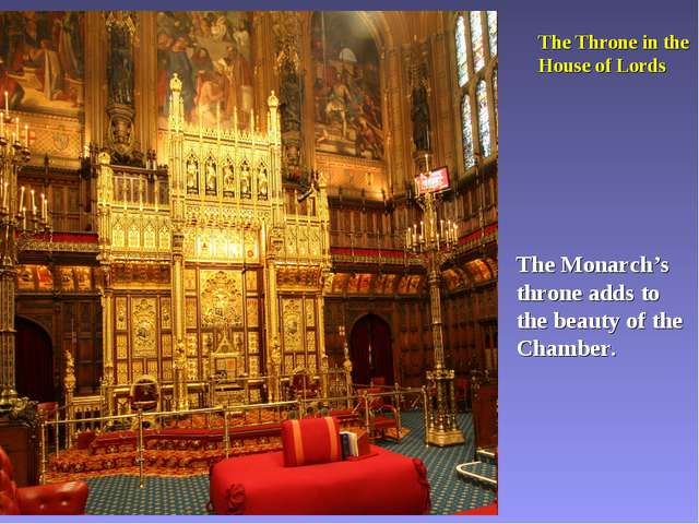 The Throne in the House of Lords The Monarch's throne adds to the beauty of t...