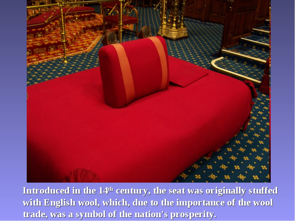 Introduced in the 14th century, the seat was originally stuffed with English...