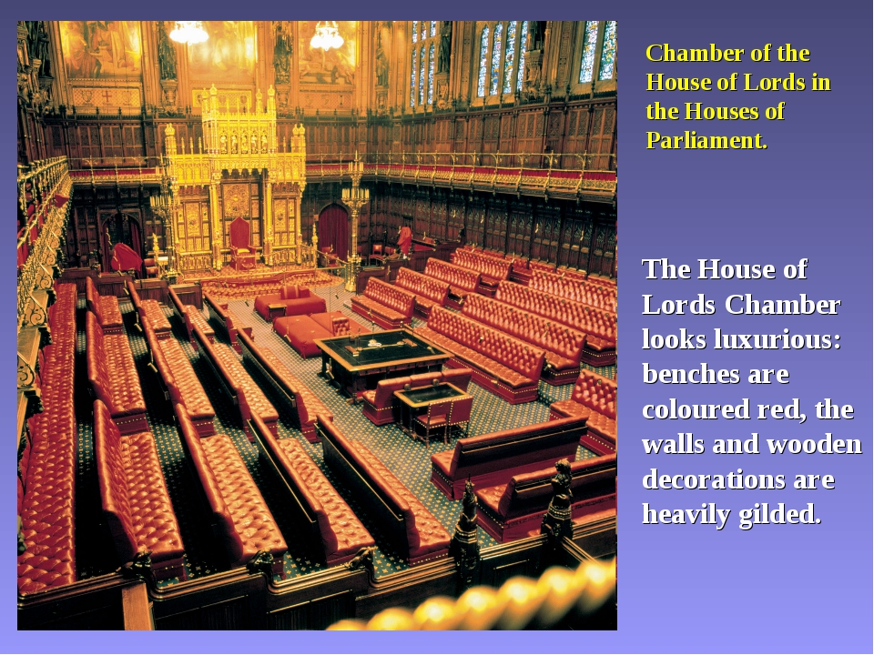 Chamber of the House of Lords in the Houses of Parliament. The House of Lords...