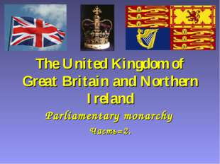 The United Kingdom of Great Britain and Northern Ireland Parliamentary monarc