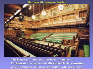The House Of Commons Chamber The House of Commons, the lower Chamber of Parli