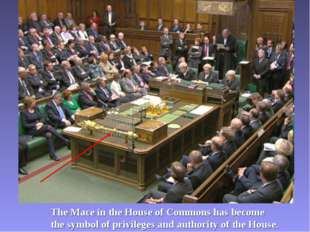 The Mace in the House of Commons has become the symbol of privileges and auth