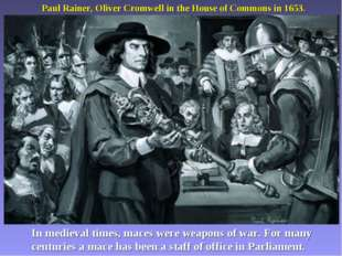 Paul Rainer, Oliver Cromwell in the House of Commons in 1653. In medieval ti