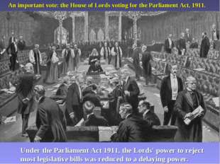 An important vote: the House of Lords voting for the Parliament Act, 1911. Un