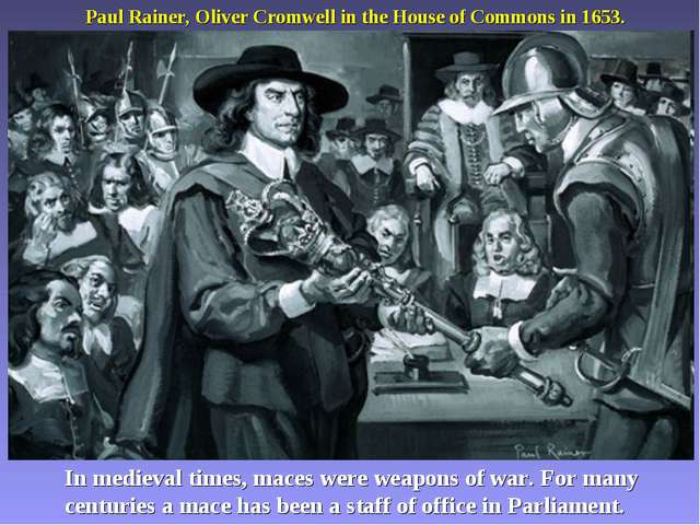 Paul Rainer, Oliver Cromwell in the House of Commons in 1653. In medieval ti...