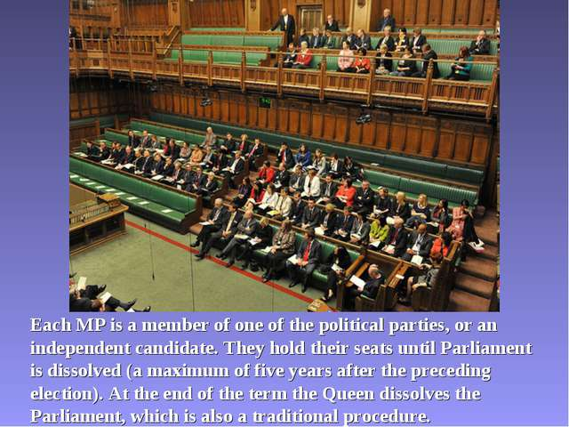 Each MP is a member of one of the political parties, or an independent candid...
