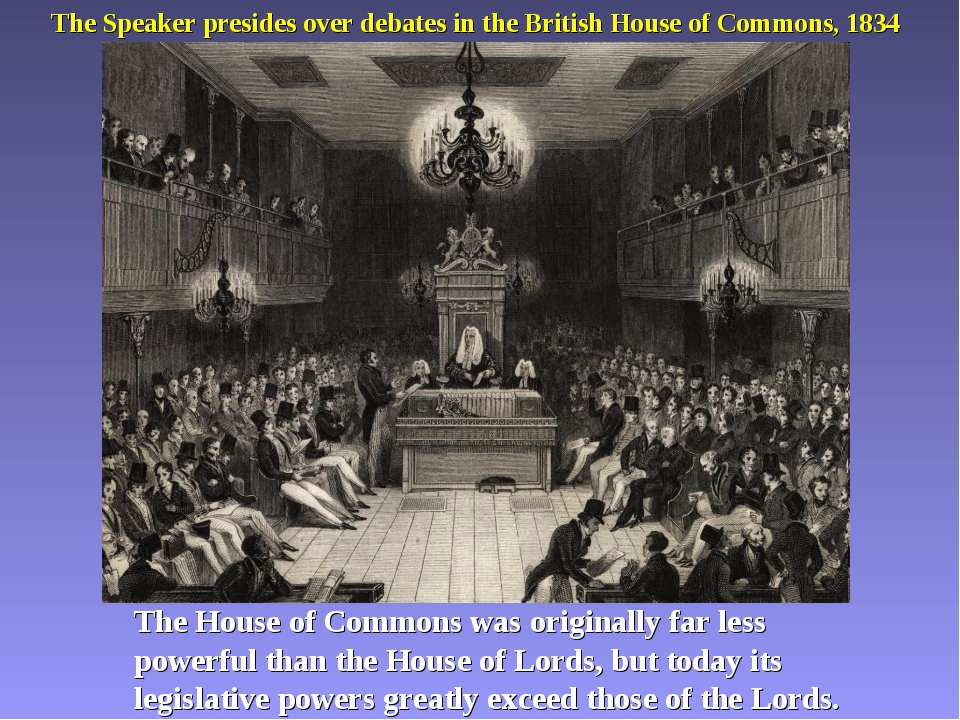 The Speaker presides over debates in the British House of Commons, 1834 The H...