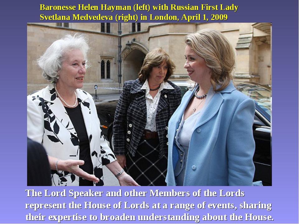 Baronesse Helen Hayman (left) with Russian First Lady Svetlana Medvedeva (rig...