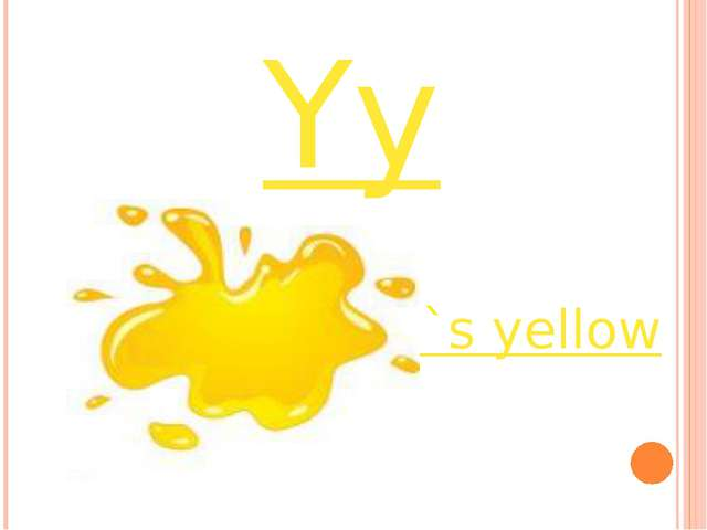 Yy it`s yellow